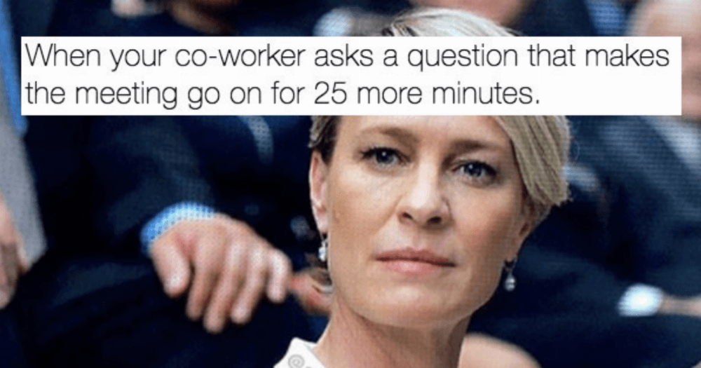 47 Memes You Need To Send To Your Co-Workers ASAP