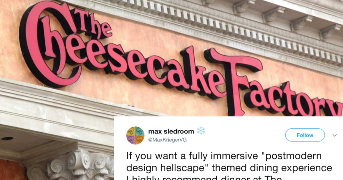 Man Goes On Wild Twitter Rant About 'Cheesecake Factory'–And It's A Brutal One