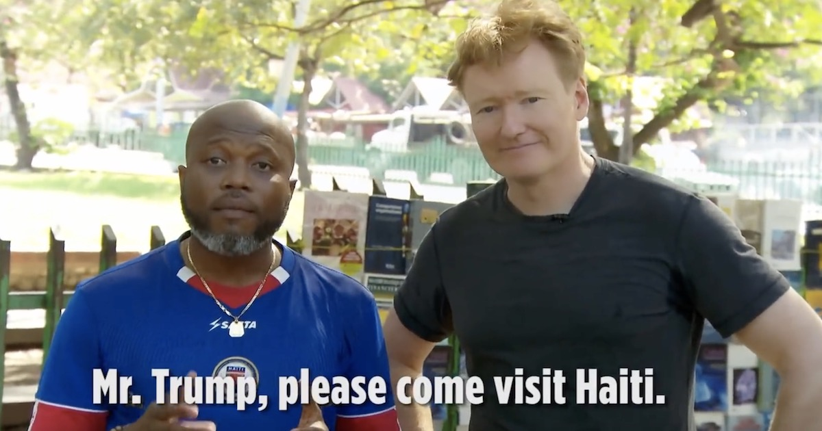Conan O'Brien Just Got Haitians To Take Shots At Trump—And We're All For It