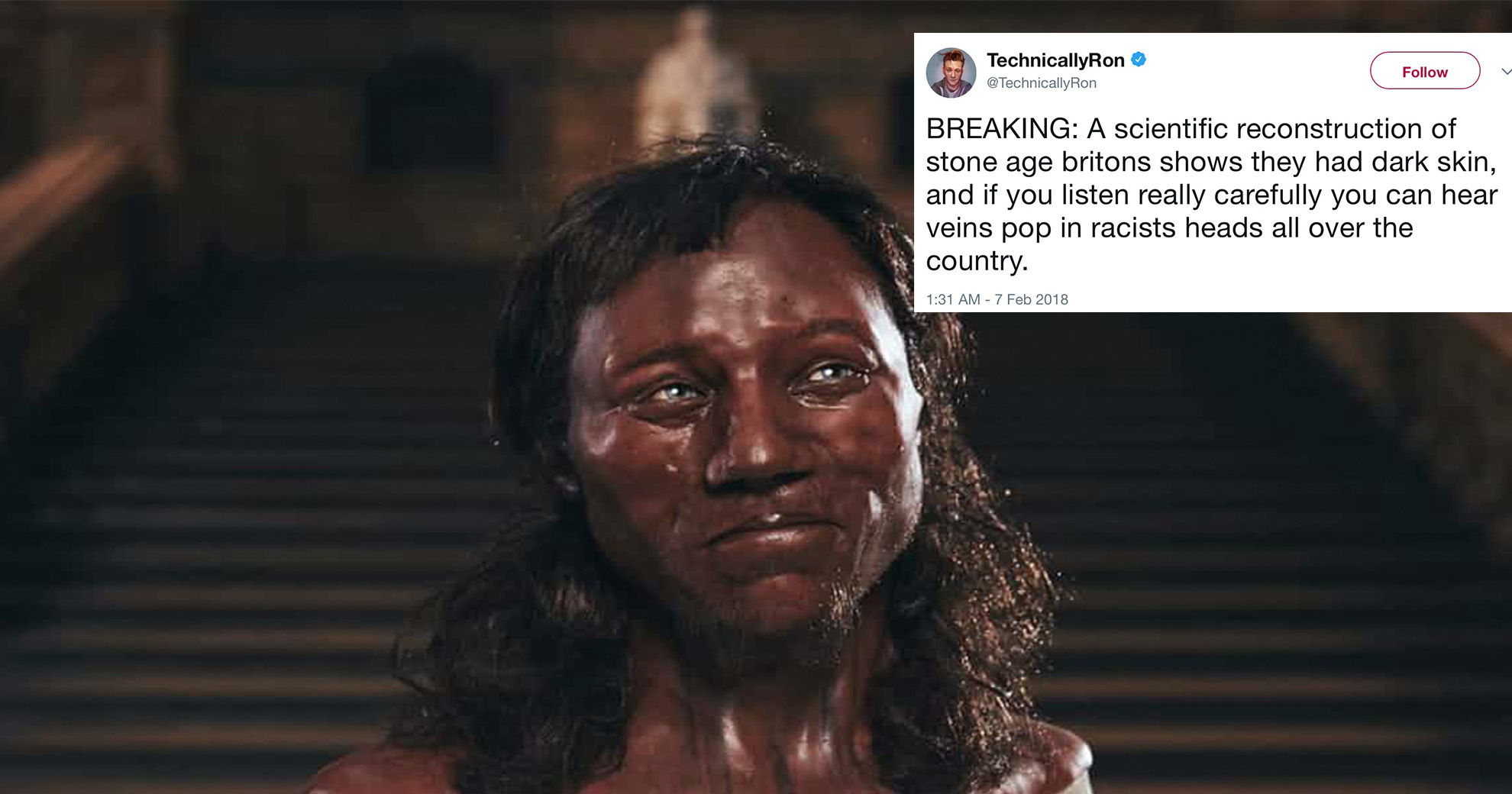 New Study Showing That The Earliest Man In Britain Had Dark Skin Has Trolls Bent Out Of Shape