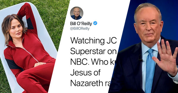 Chrissy Teigen Just Roasted Bill O'Reilly After He Complained About 'Jesus Christ Superstar Live'
