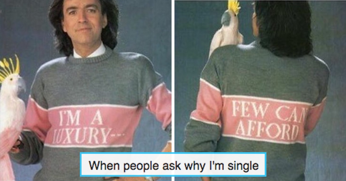 20+ Jokes For People Who Pretty Much Expect To Remain Single Forever